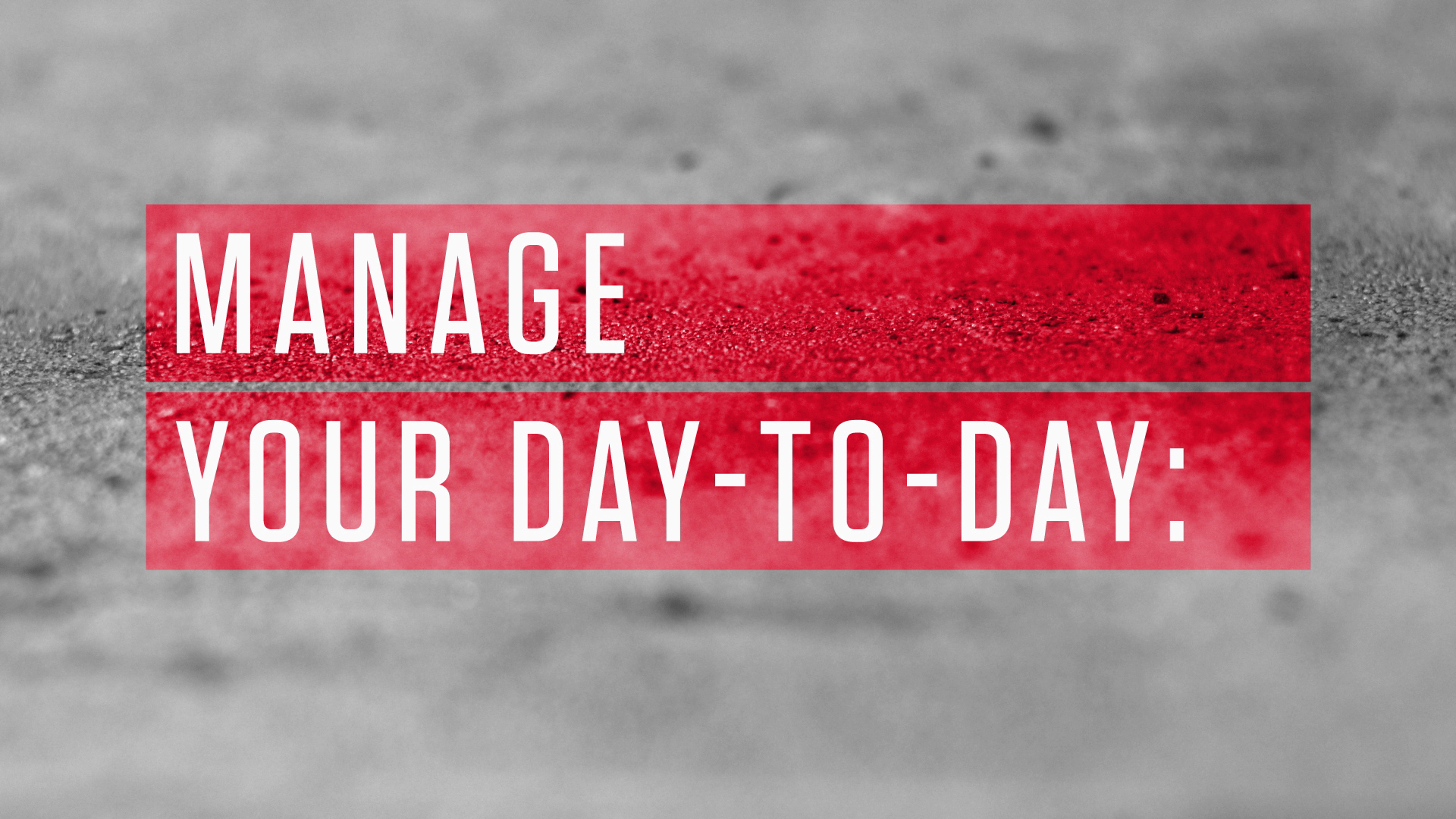 99U Manage Your<br>Day-To-Day